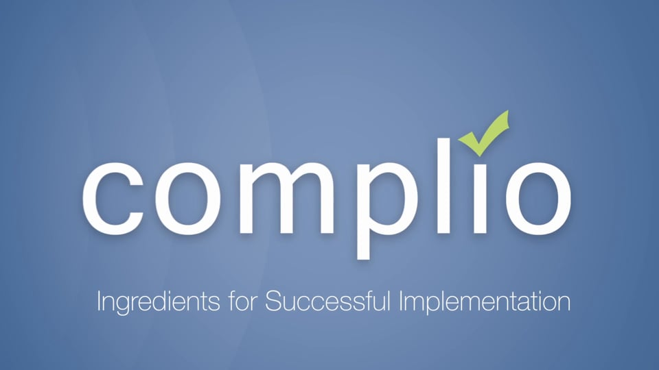 Ingredients for Successful Complio Implementation