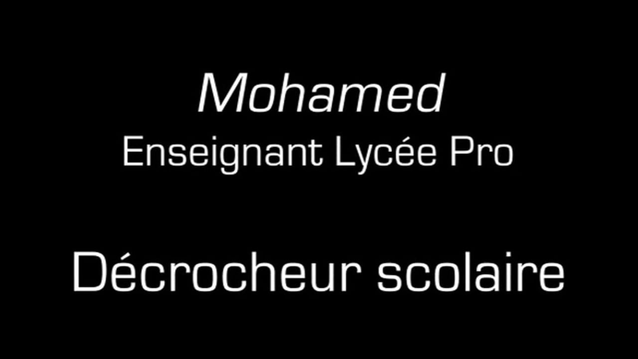 Mohamed / Decrocheur scolaire