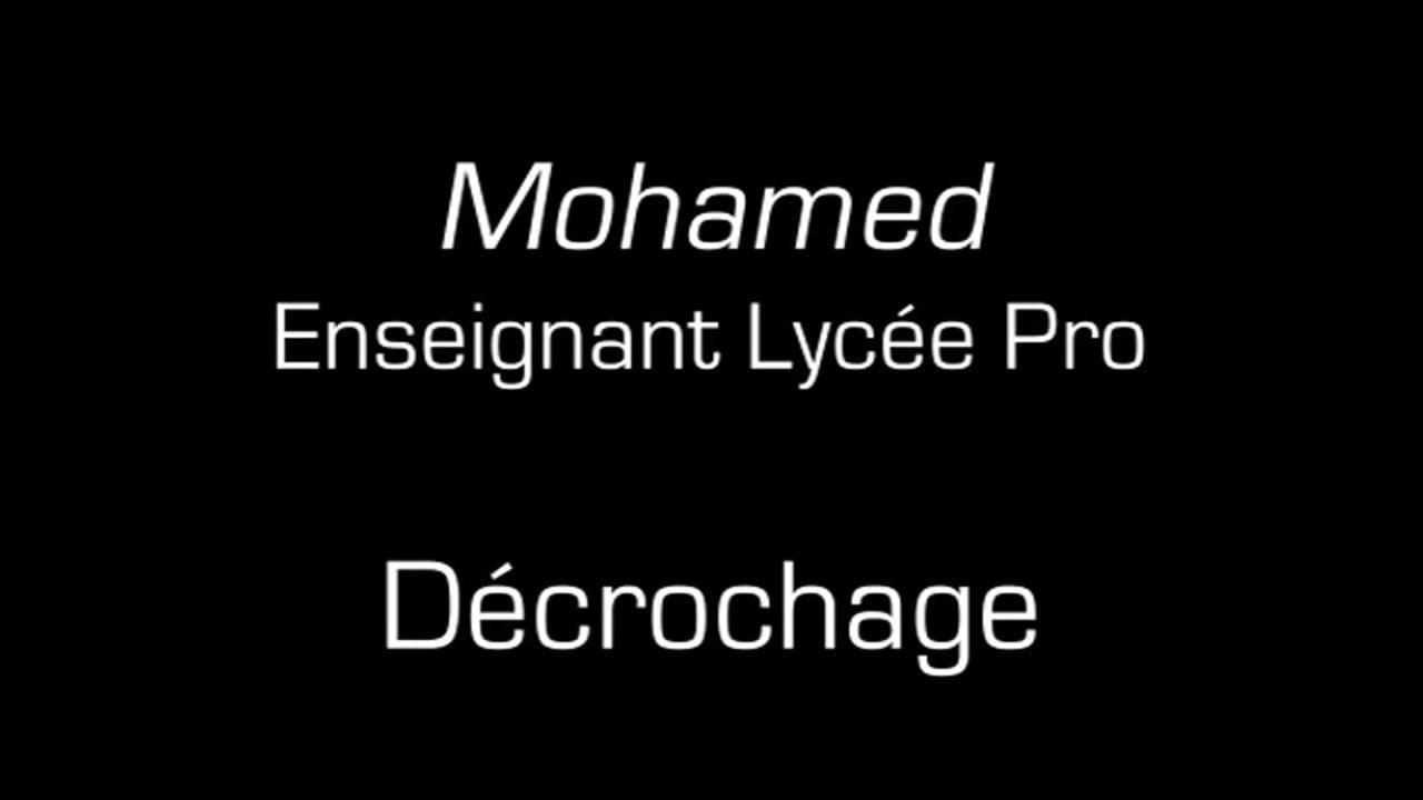 Mohamed  / Décrochage