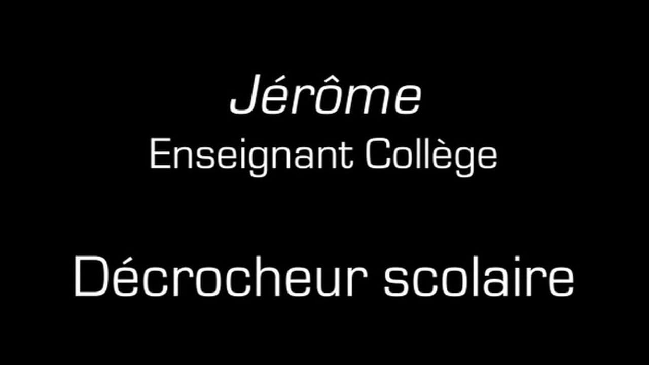 Jérôme / Décrocheur scolaire