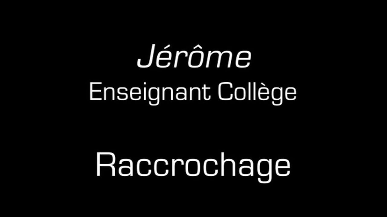 Jérôme / Raccrochage