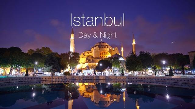 DAY & NIGHT IN ISTANBUL