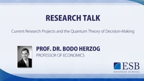 Research Talk: Current Resarch Projects & Quantum Theory of Decision Making- Prof. Dr. Herzog