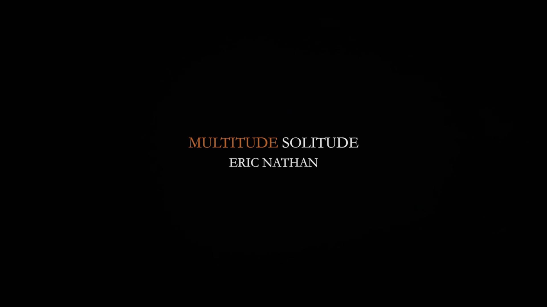 MULTITUDE SOLITUDE: Eric Nathan