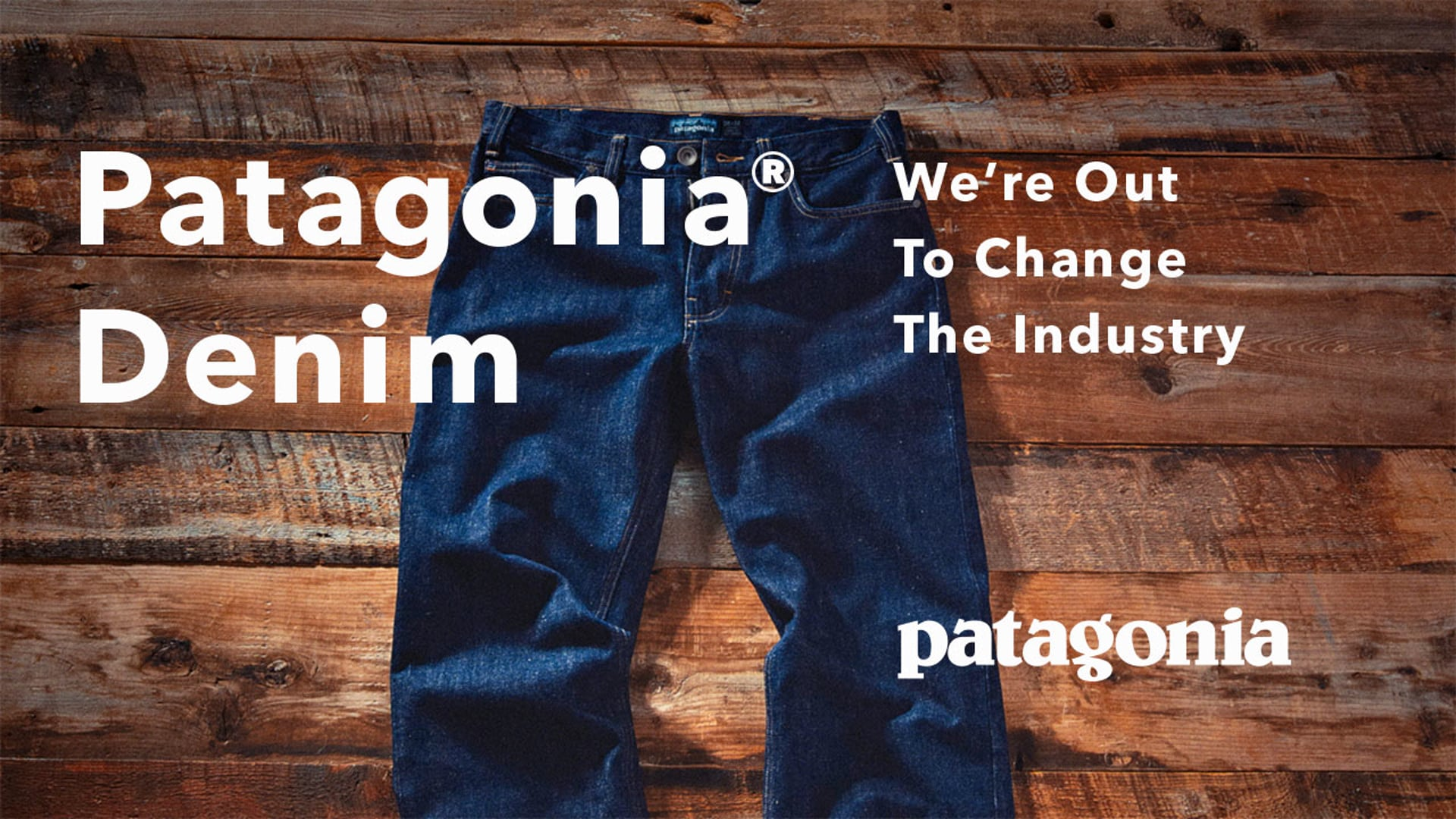 Patagonia - Because Denim Is Filthy Business