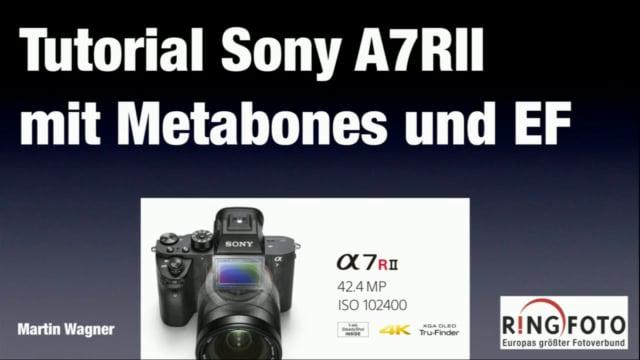 Tutorial Sony A7RM2 Autofocus mit Metabones-Adapter und Canon EOS-Objektiven