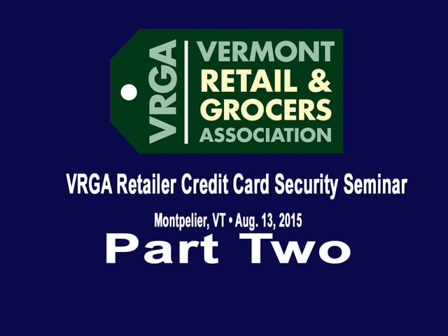 Part Two VRGA Retailer Credit Card Security Seminar