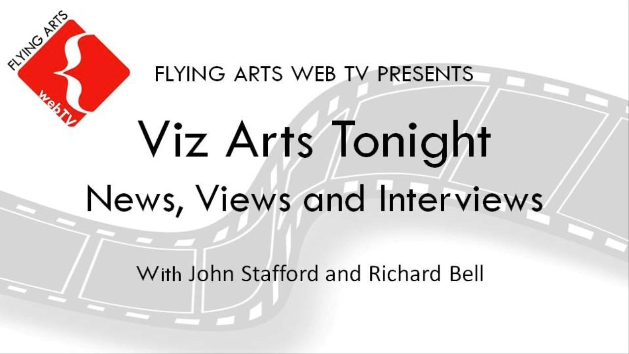 Viz Arts Tonight with John Stafford and Richard Bell