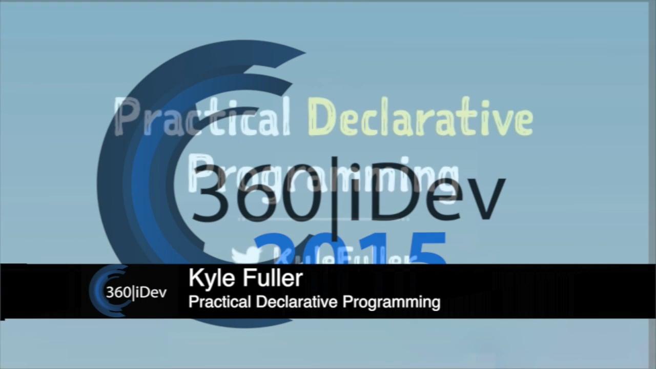 Kyle Fuller - Practical Declarative Programming