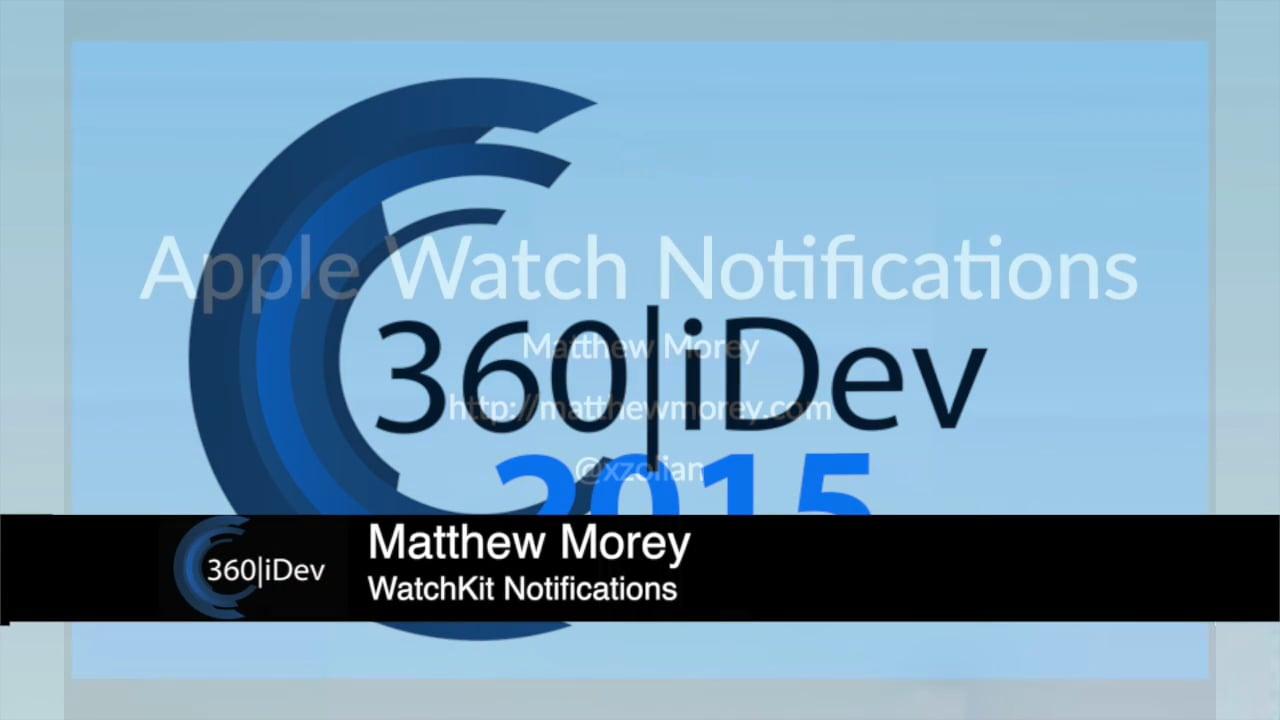 Matthew Morey - WatchKit Notifications