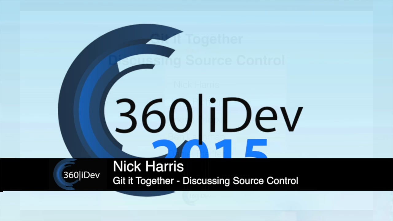 Nick Harris - Git it Together – Discussing Source Control