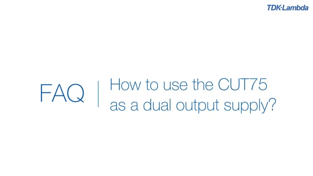 How to use the CUT75  as a dual output power supply