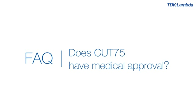 Do CUT75 power supplies have medical approval?