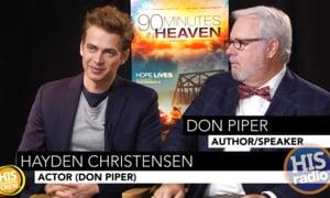 Hayden Christensen and Don Piper Talk 90 Minutes in Heaven
