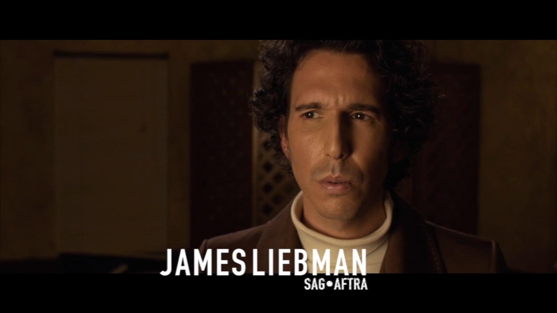 James Liebman Quick Scenes and Shots
