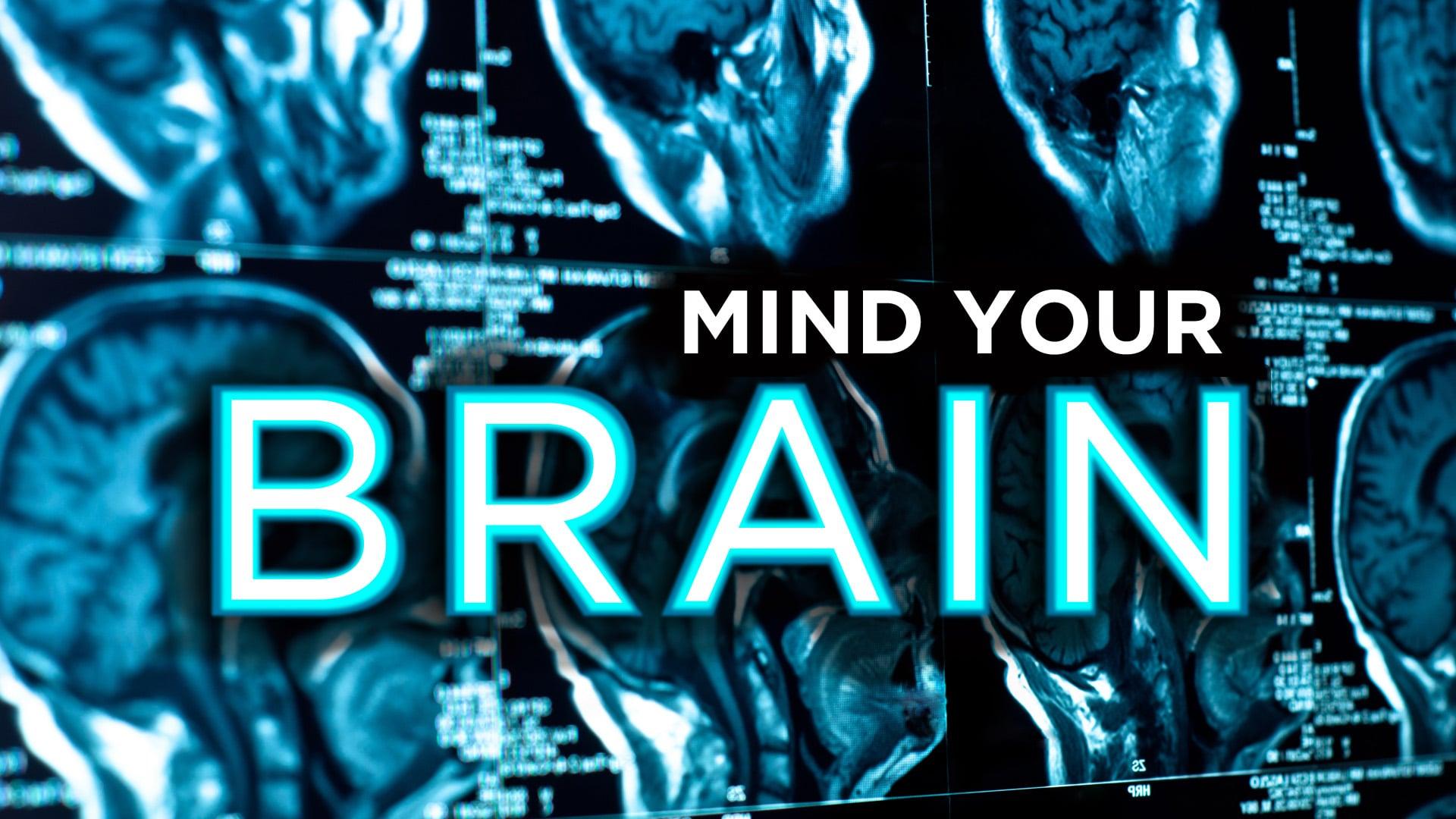 Mind Your Brain - Part 3