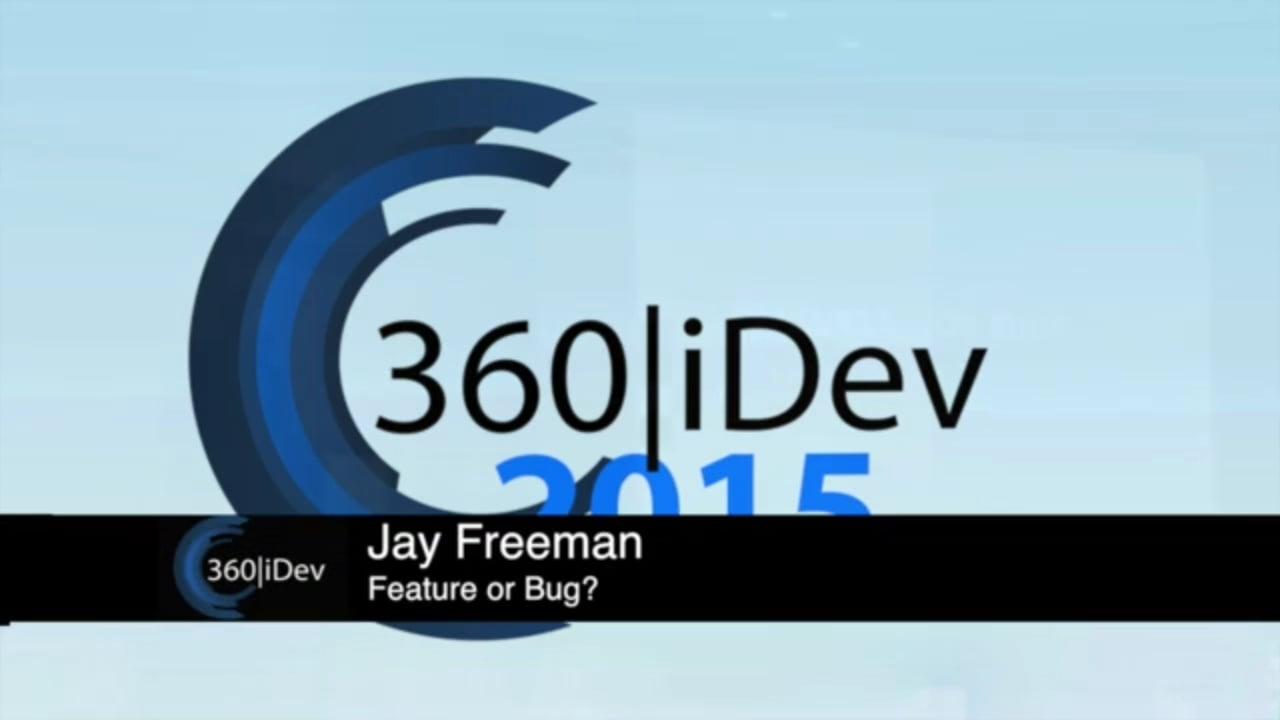 Jay Freeman - Feature Or Bug?