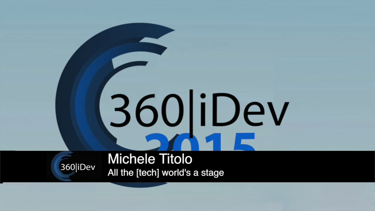 MIchele Titolo - All the [tech] world's a stage