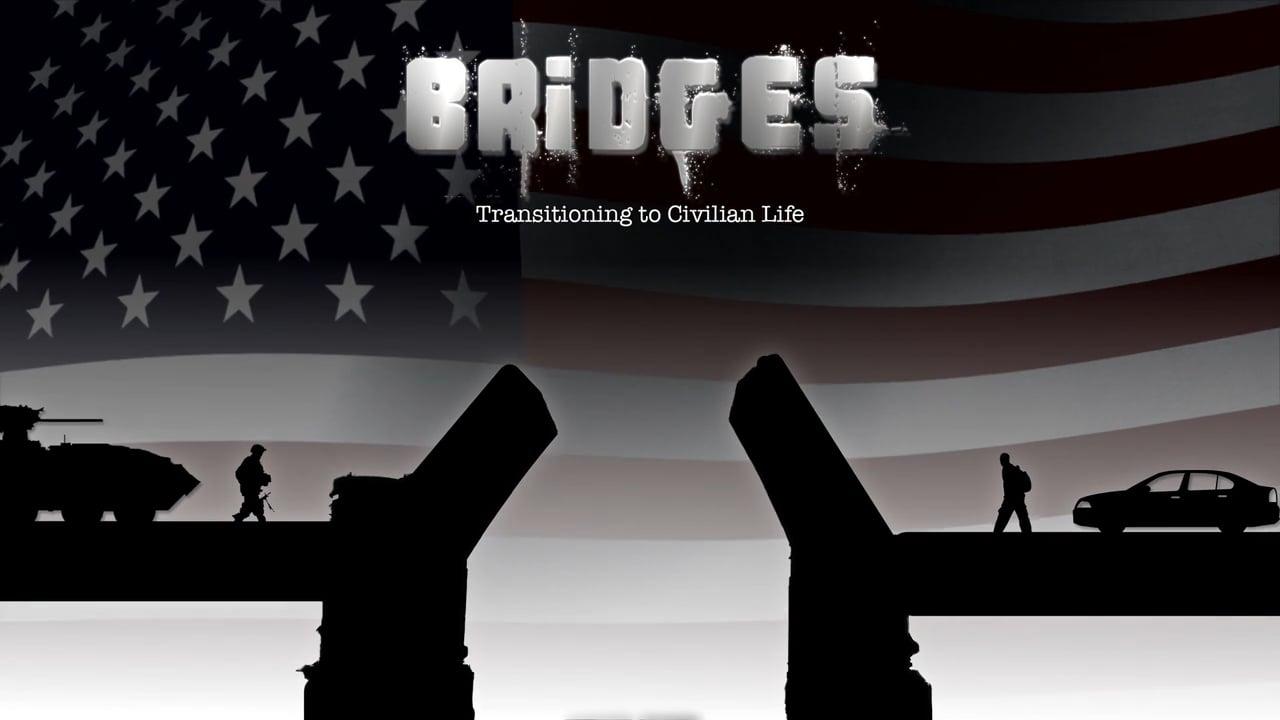 Bridges: Transitioning to Civilian Life