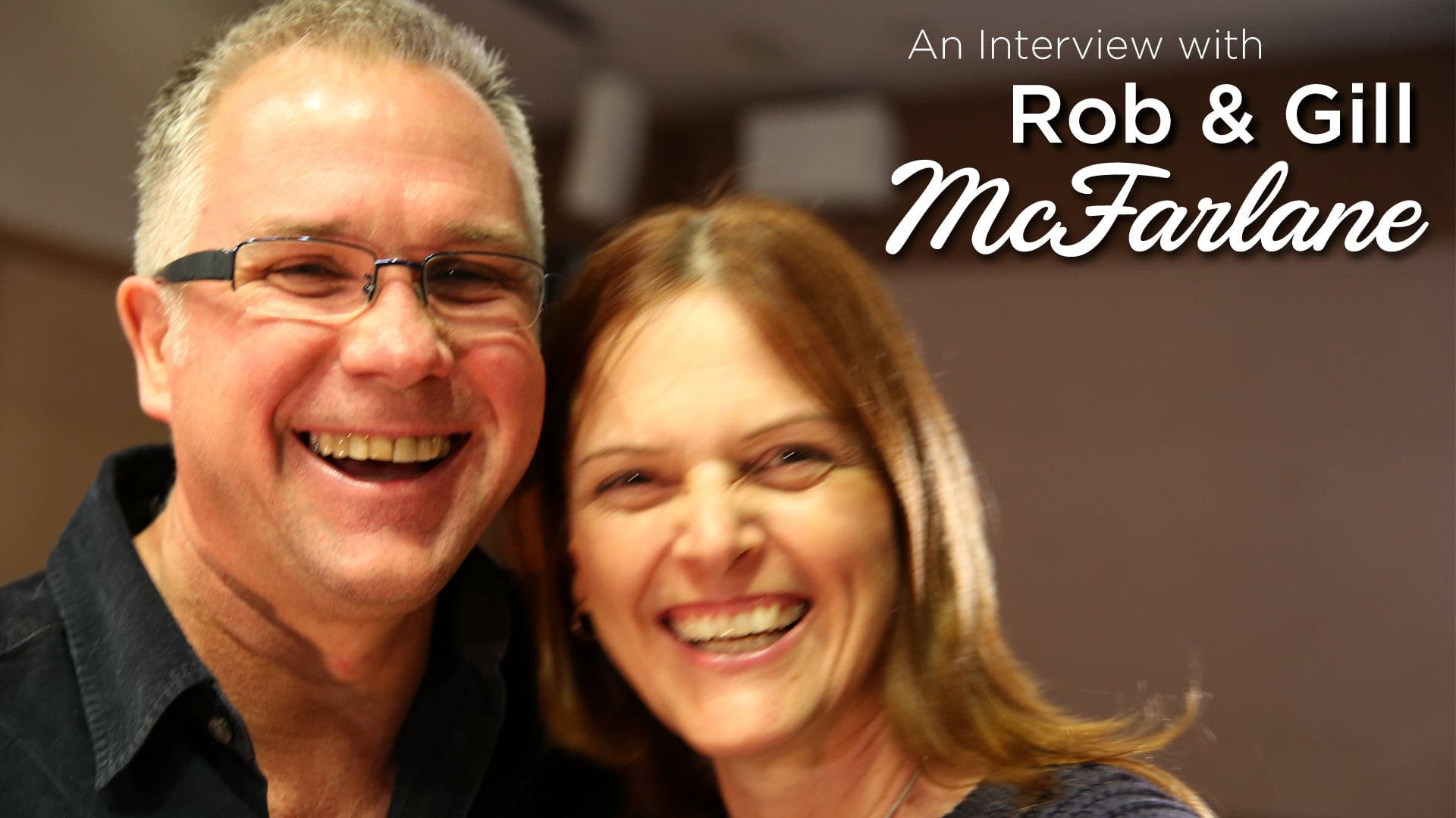 Interview With Rob and Gill McFarlane