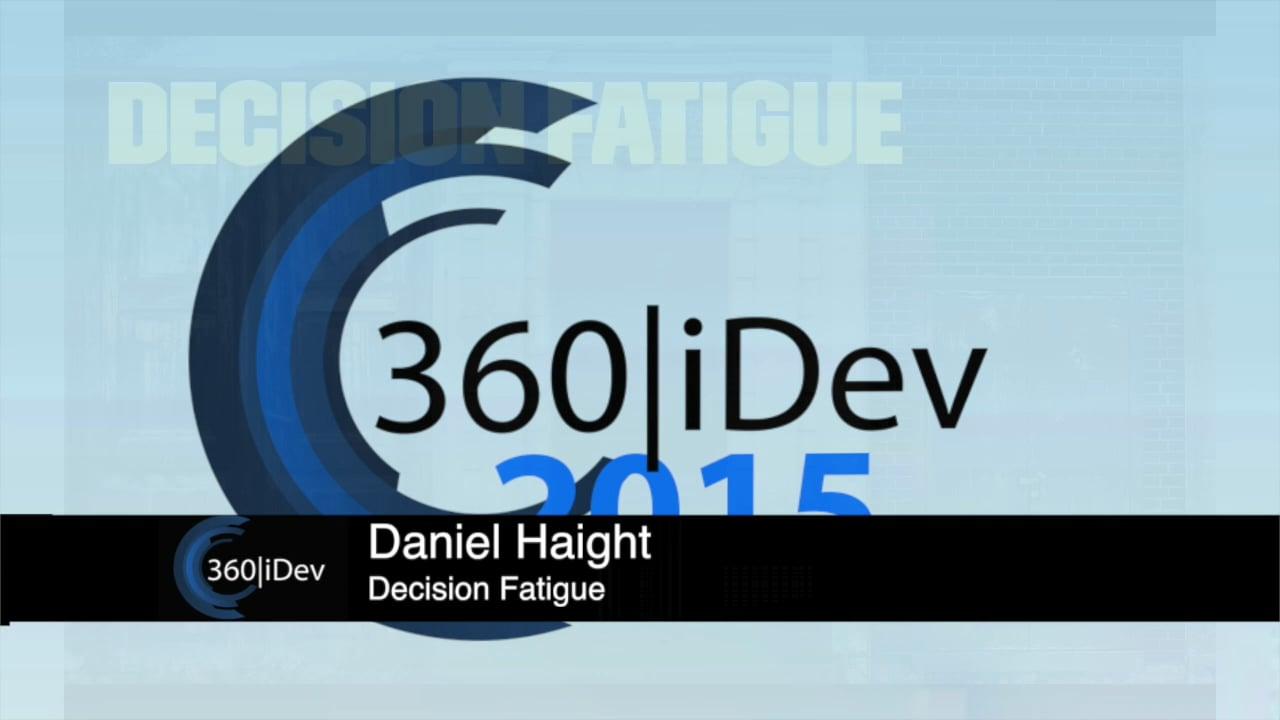 Daniel Haight - Decision Fatigue