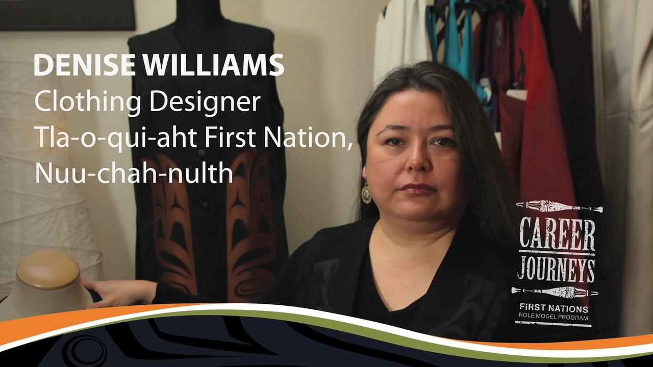 Denise Williams, First Nations Clothing Designer and Entrepreneur, Career Journeys