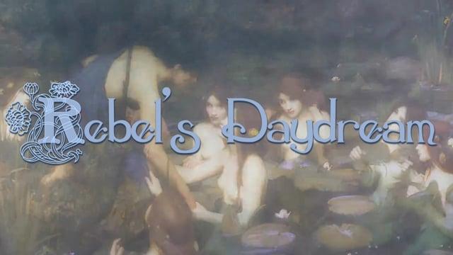 Rebel's Daydream - Tribute to the Pre-Raphaelites