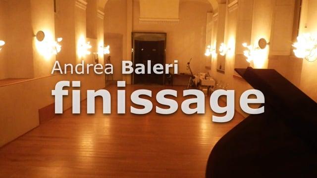 Andrea Baleri FINISSAGE by Alberto Nacci