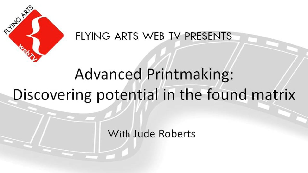 Advanced Printmaking: Discovering potential in the found matrix with Jude Roberts 2015