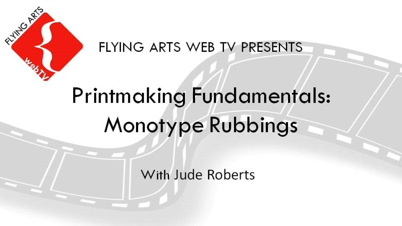 Printmaking Fundamentals: Monotype Rubbings with Jude Roberts 2015