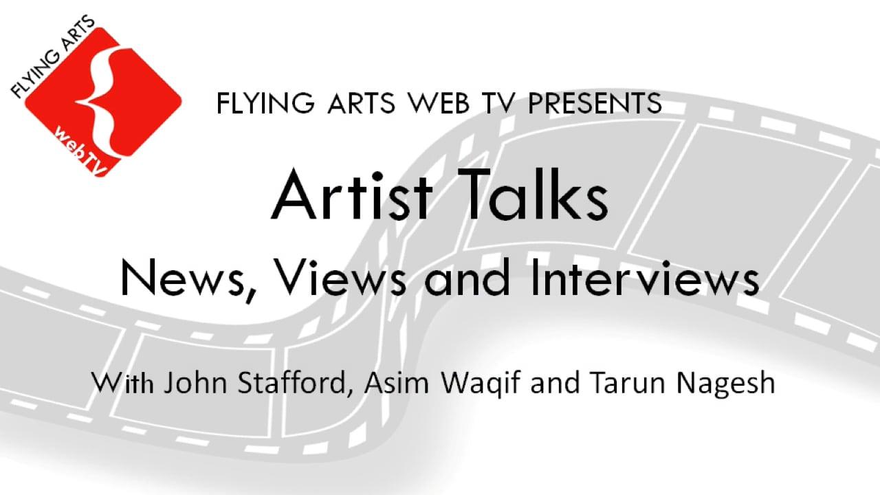 Artist Talks - John Stafford, Asim Waqif and Tarun Nagesh