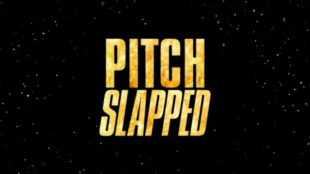 Pitch Slapped - Episode 1