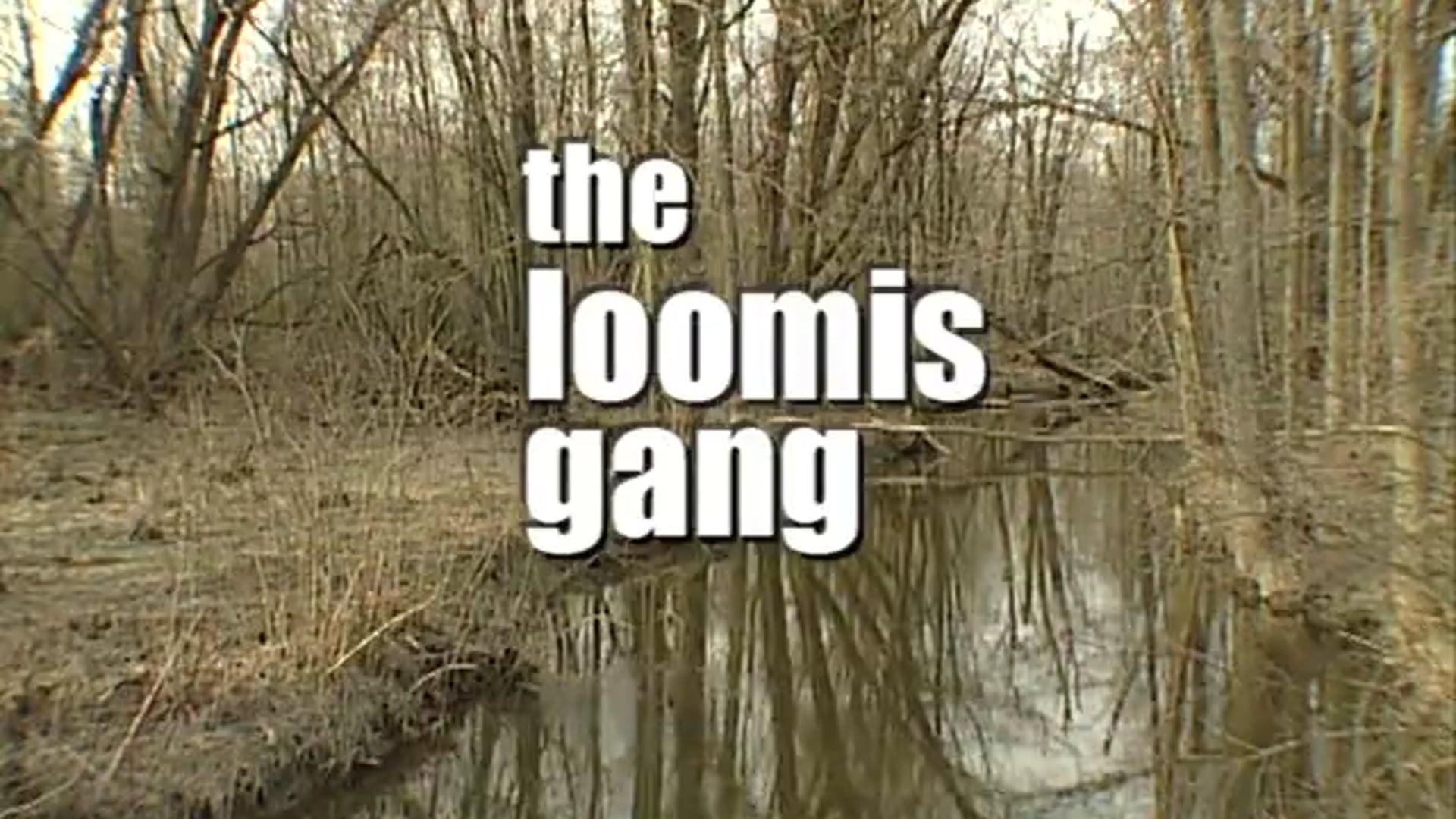 The Loomis Gang