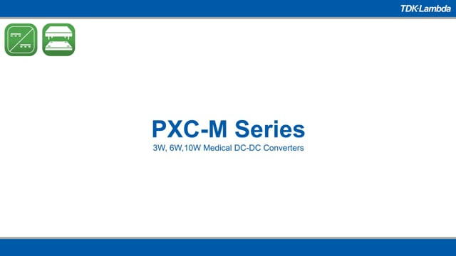 PXC-M 3W, 6W & 10W Isolated Medical DC-DC Converters Video
