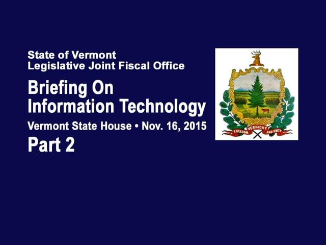 Part 2 VT Legislative Briefing on Information Technology