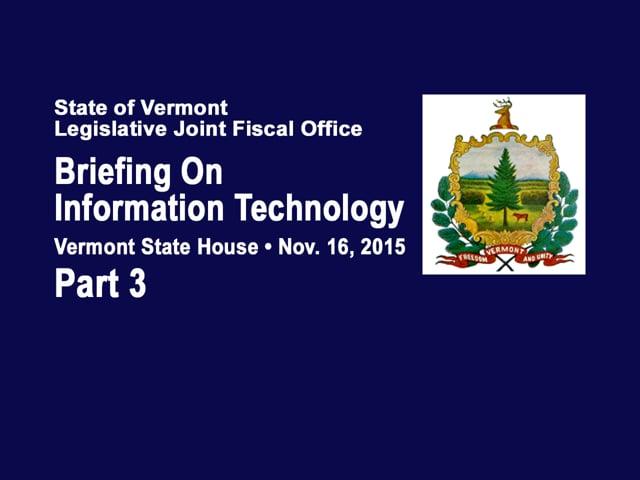 Part 3 VT Legislative Briefing on Information Technology