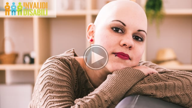 Invalidità civile e malati oncologici – VIDEO