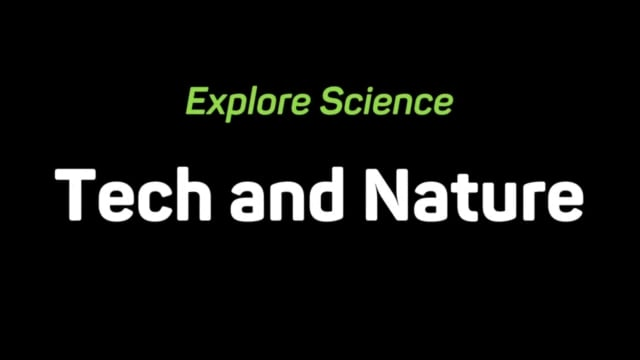 Tech and Nature