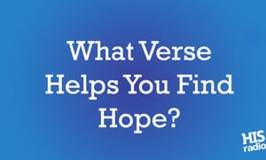 We're Sharing Verses that Offer Hope