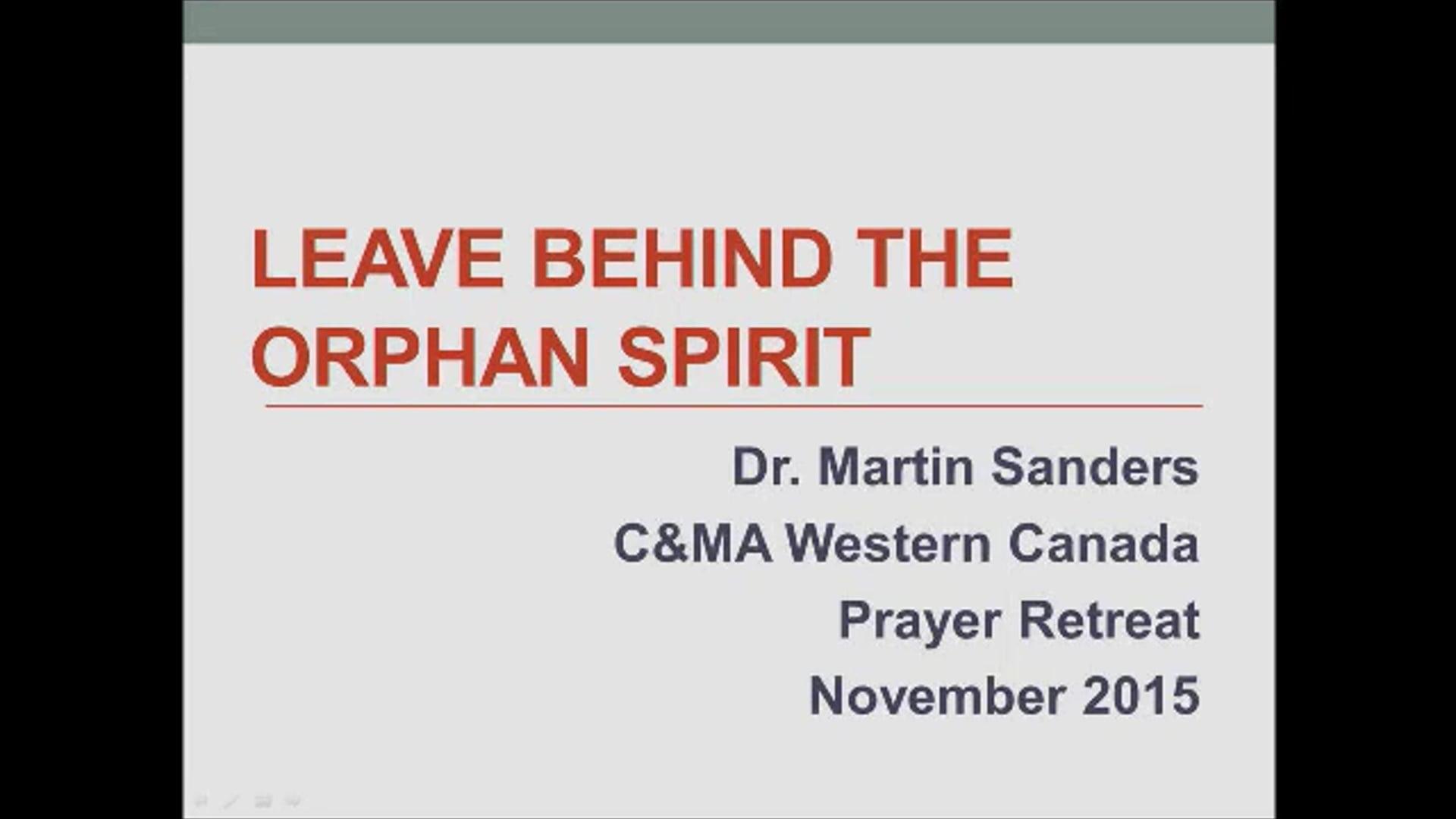 Martin Sanders - Leave Behind the Orphan Spirit