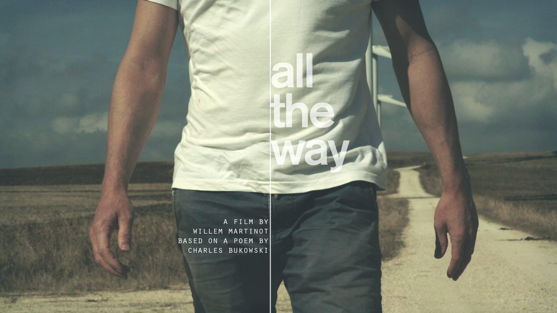 Sfeerfilm All The Way - a Charles Bukowski poem