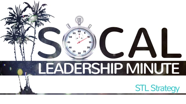 SoCal Leadership Minute - STL Strategy