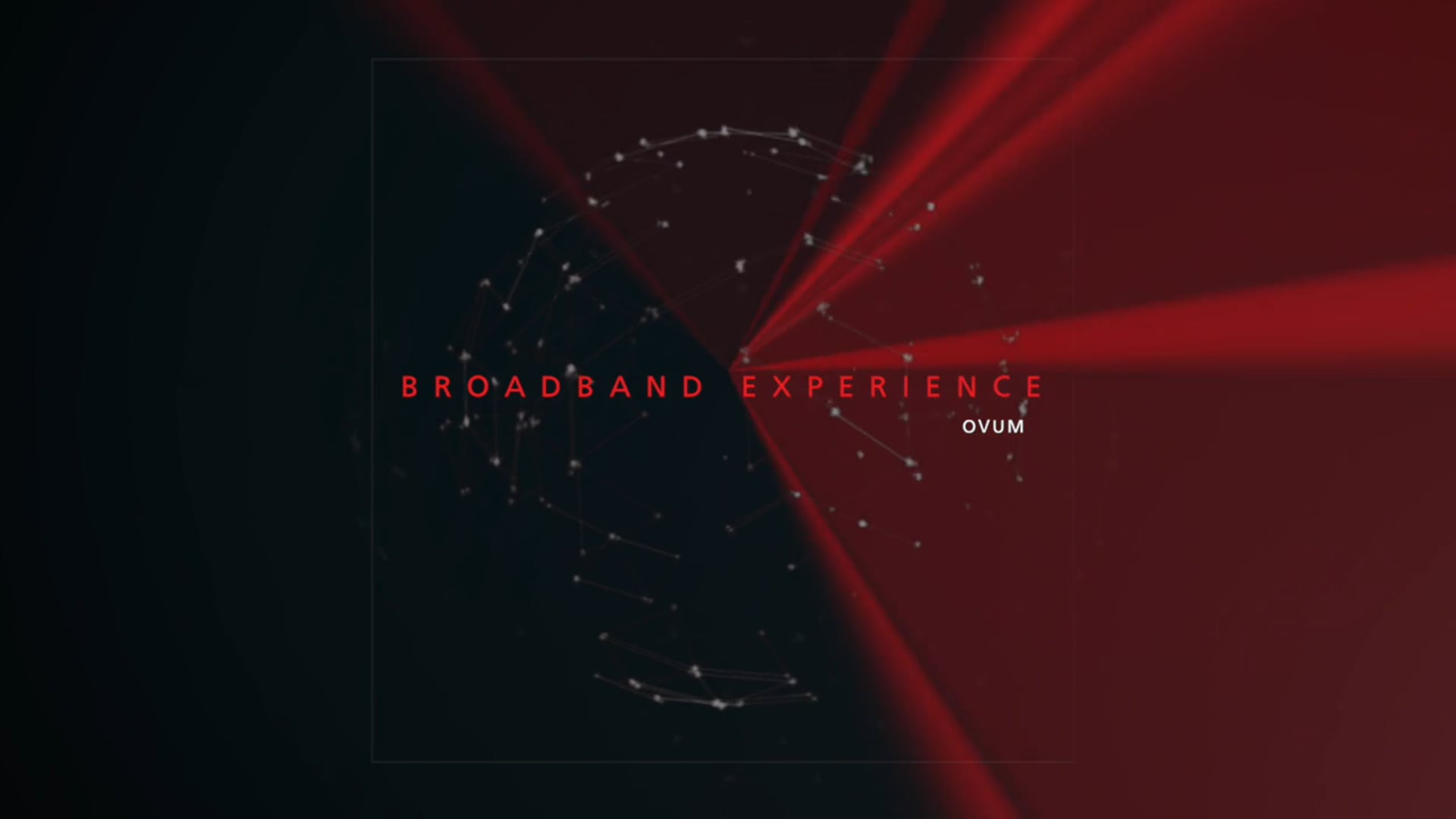Ovum - Broadband Experience