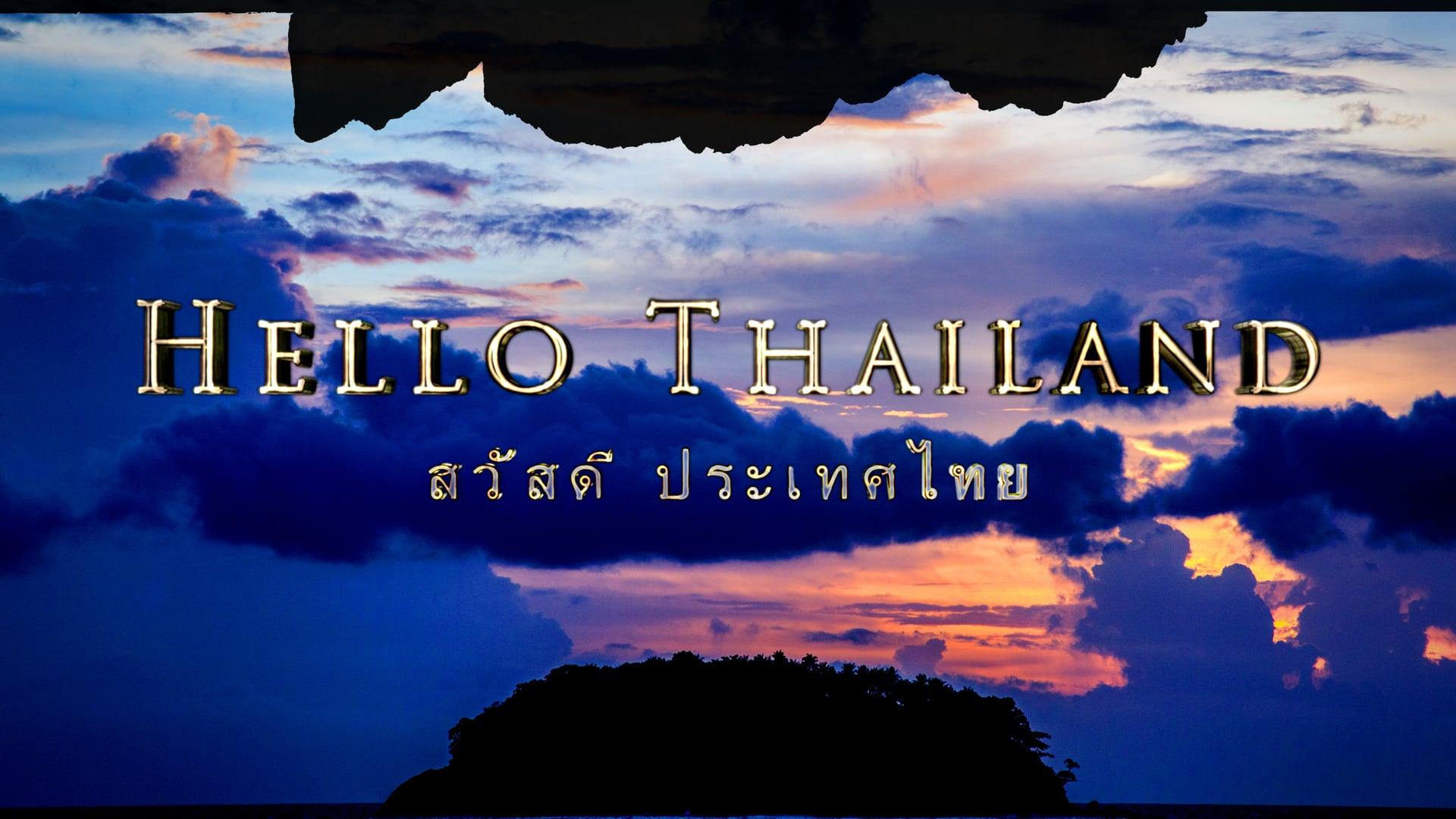 HELLO THAILAND   สวัสดี ประเทศไทย - In 4K