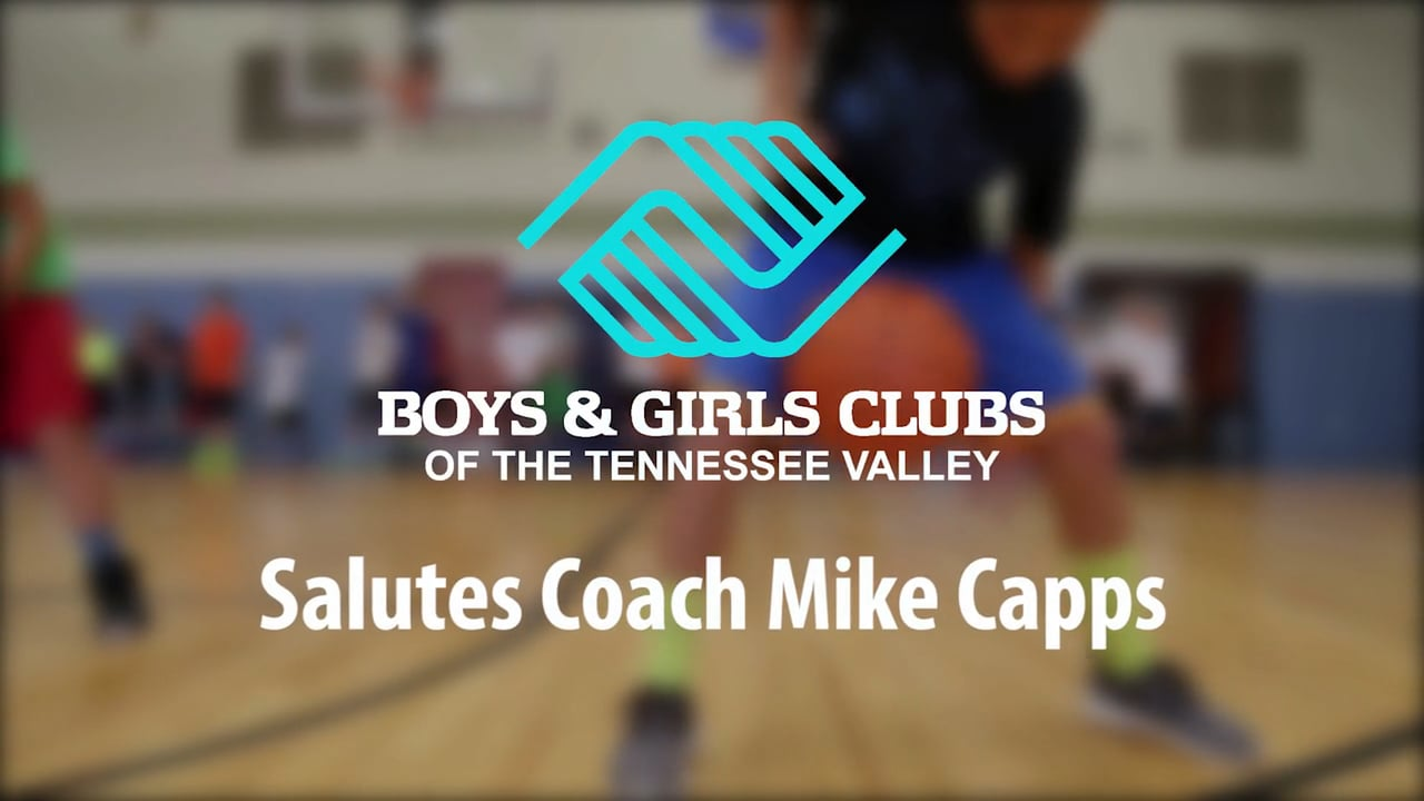 The Boys and Girls Club of the Tennessee Valley Salutes Mike Capps