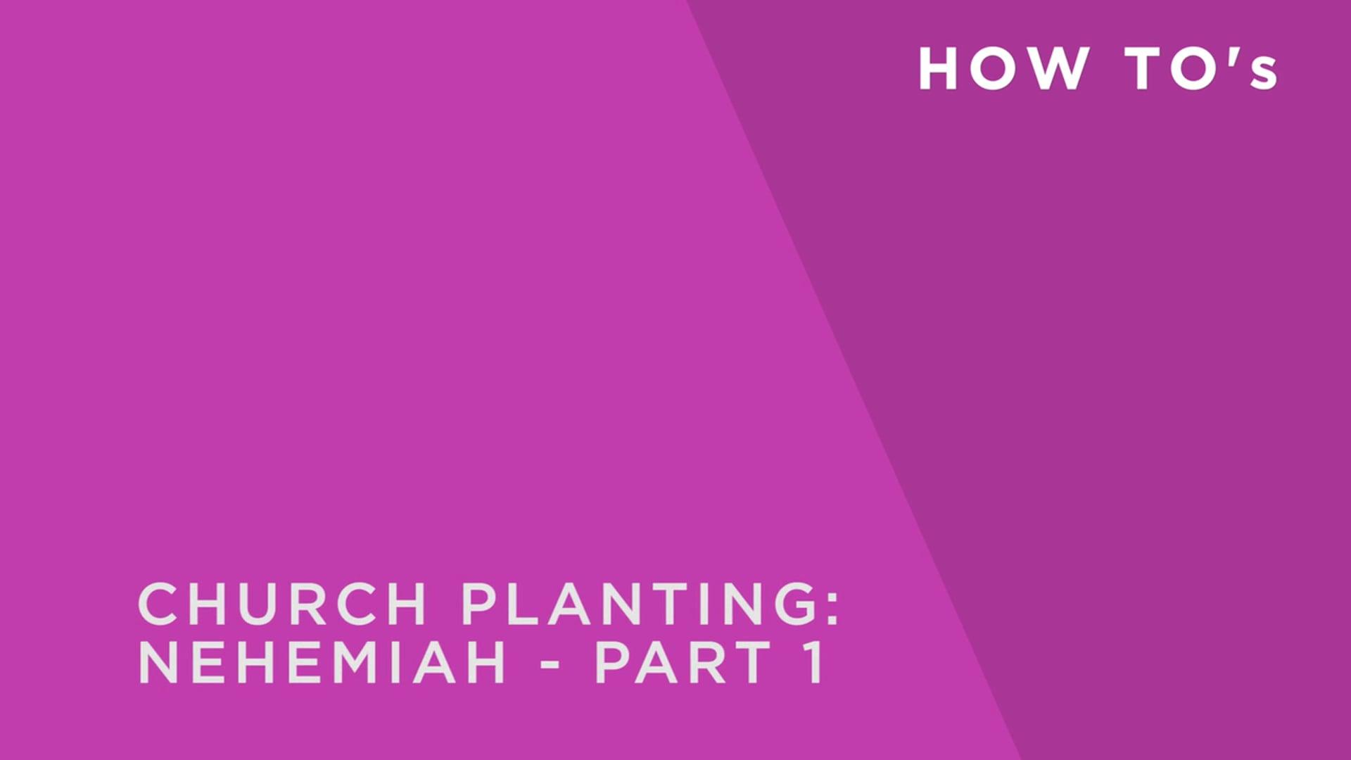 Church Planting: Nehemiah 1
