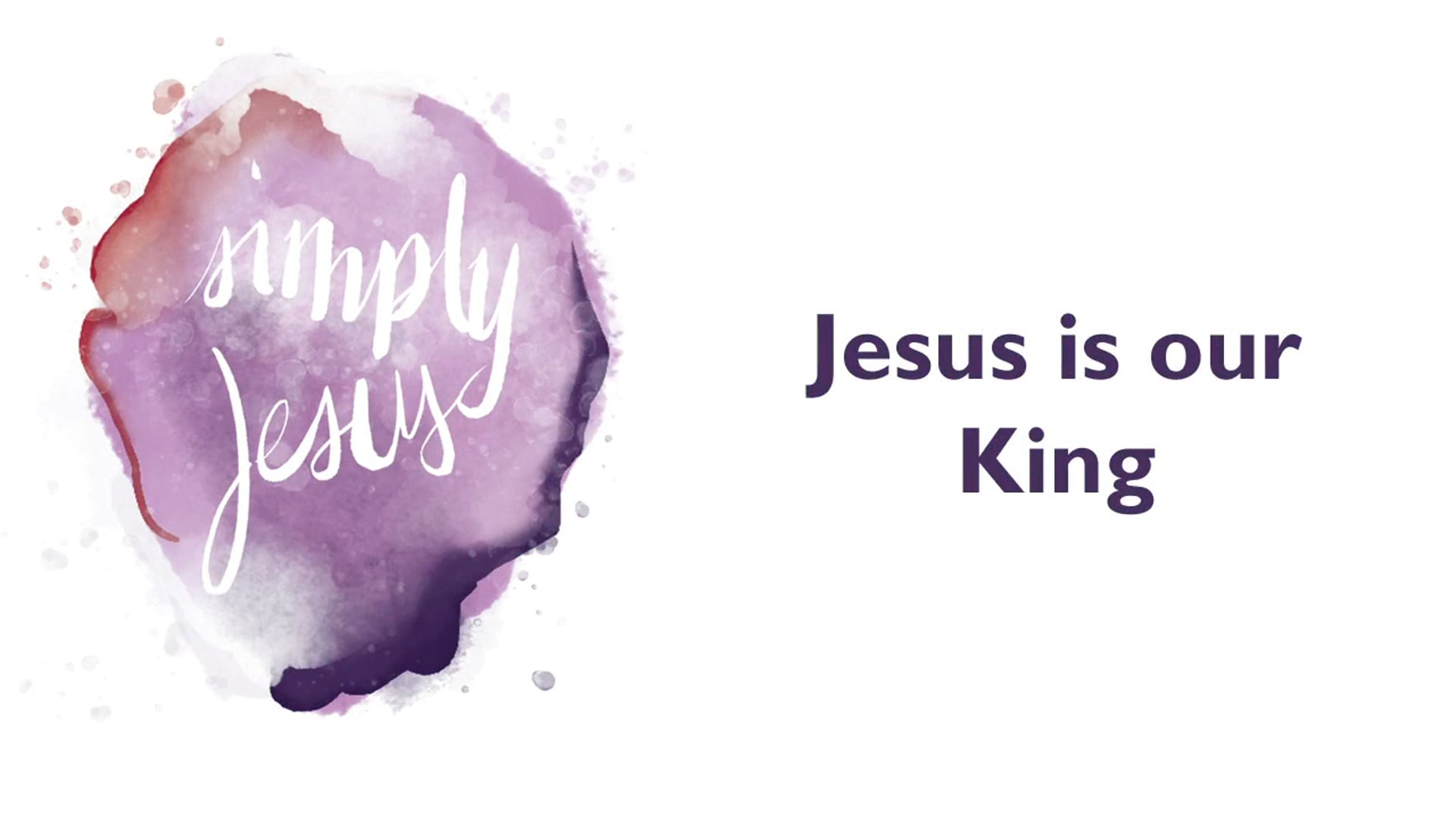Simply Jesus // Colossians 1: Week 2