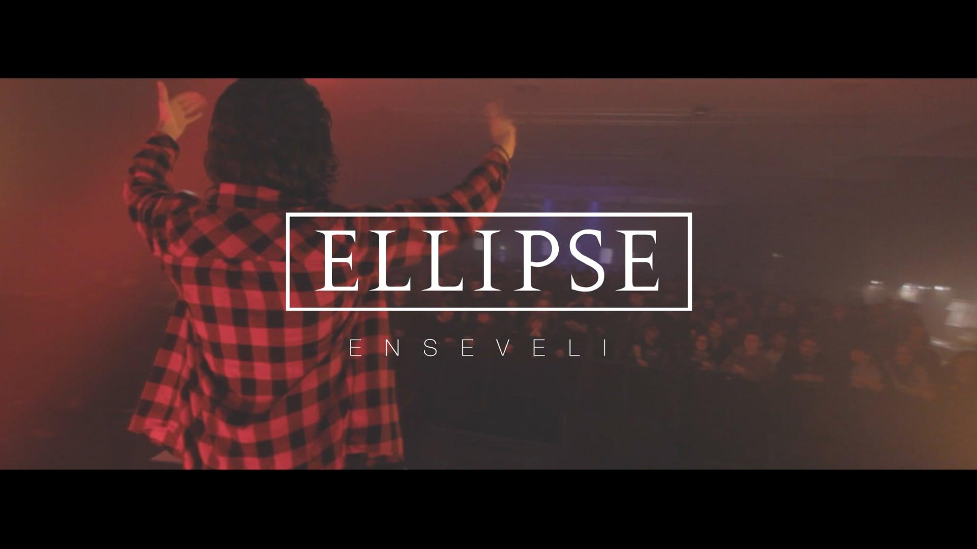 ELLIPSE - Enseveli (Clip officiel)
