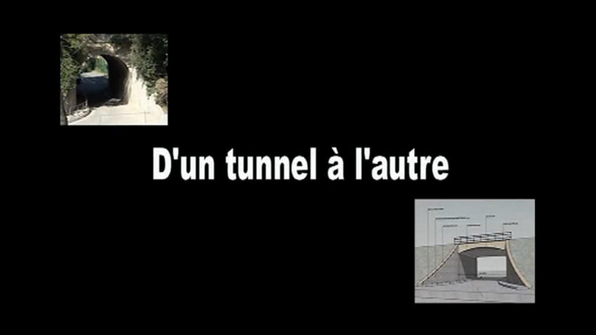 D'un tunnel à l'Autre