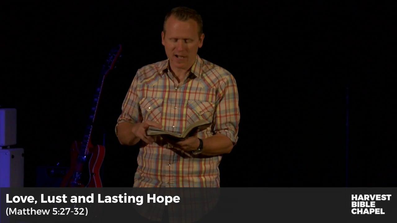 Love, Lust and Lasting Hope